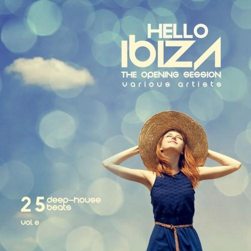 VA - Hello IBIZA (The Opening Session) [25 Deep House Beats], Vol. 2 (2016)