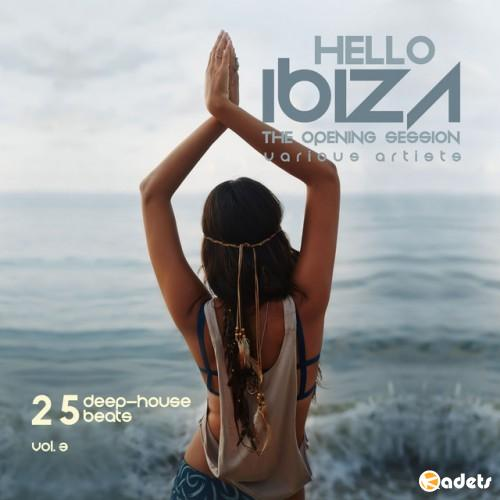 VA - Hello IBIZA (The Opening Session) [25 Deep House Beats], Vol. 3 (2016)