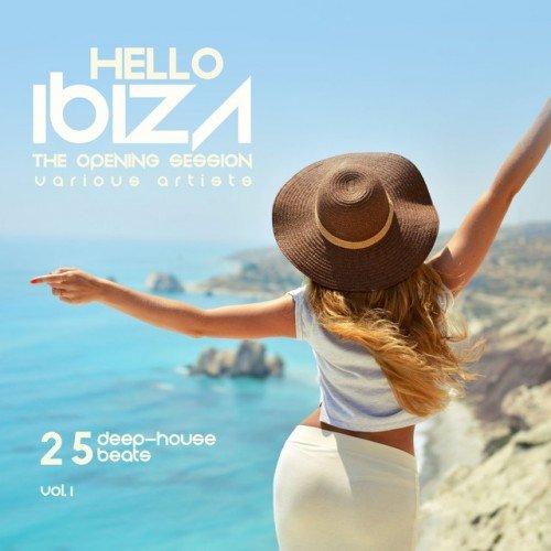 VA - Hello IBIZA The Opening Session [25 Deep House Beats] Vol.1 (2016)