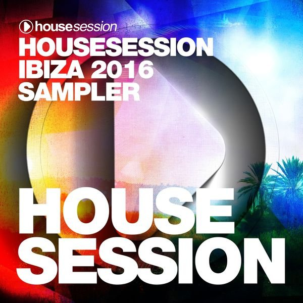 VA - Housesession Ibiza 2016 Sampler