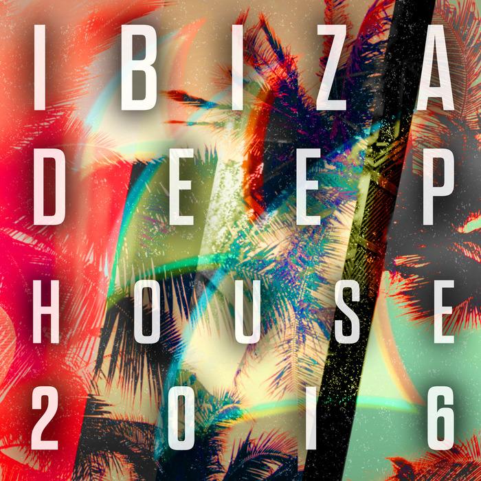 VA - Ibiza Deep House 2016
