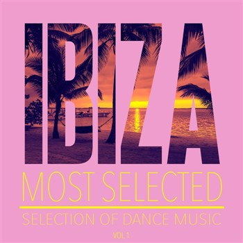 VA - Ibiza Most Selected Vol 1 (2016)