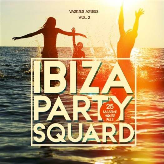 VA - Ibiza Party Squad, Vol. 2 (25 Massive House Pills) (2016)