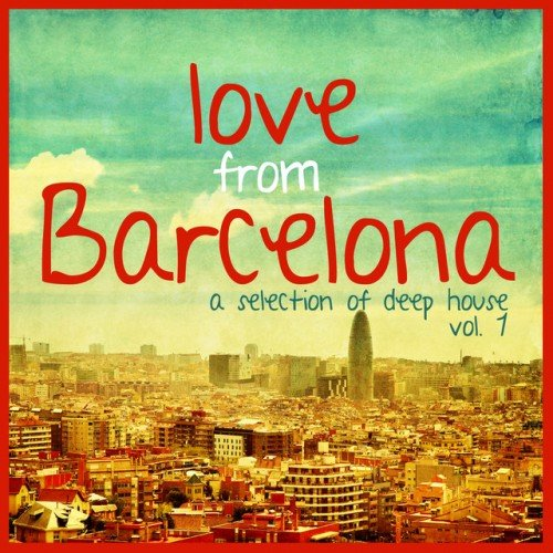 VA - Love from Barcelona Vol.1 - Selection of Deep House (2016)