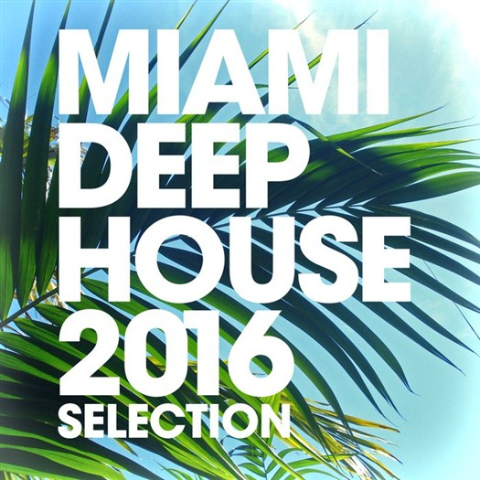 VA - Miami Deep House Selection 2016