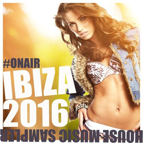 VA - On Air Ibiza 2016 (House Music Sampler)