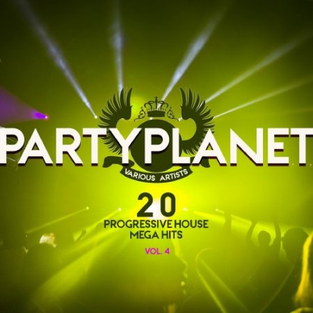 VA - Party Planet Vol. 4 (20 Progressive House Mega Hits) (2016)