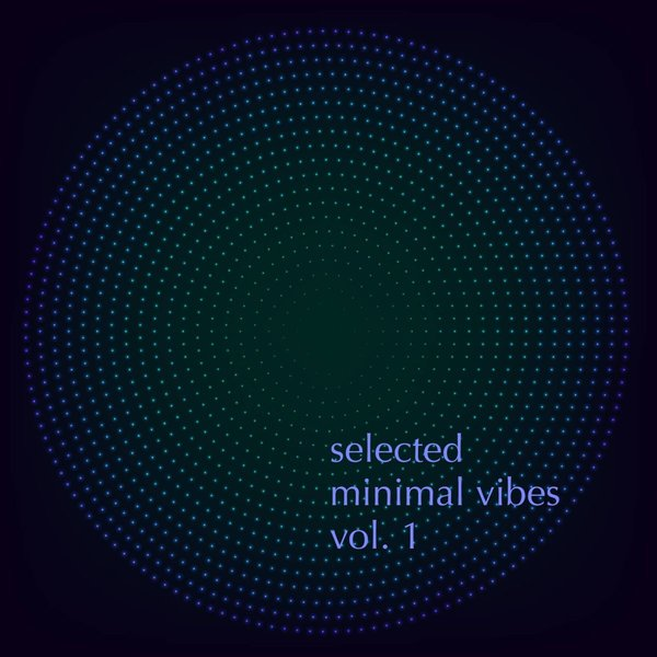VA - Selected Minimal Vibes, Vol. 1 - Finest in Minimal Techno Music (2016)