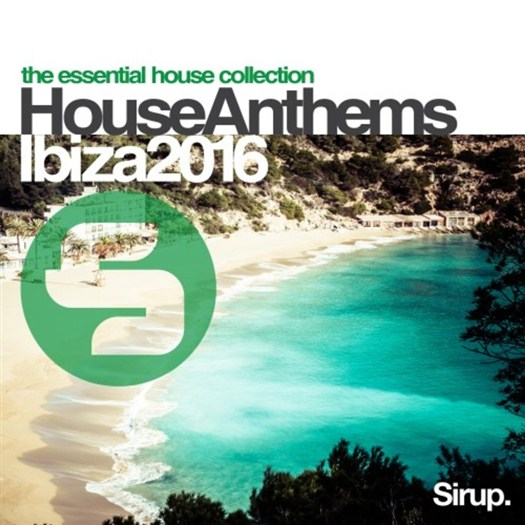 VA - Sirup House Anthems Ibiza 2016