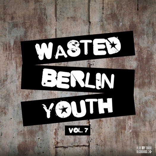 VA - Wasted Berlin Youth, Vol. 7 (2016)