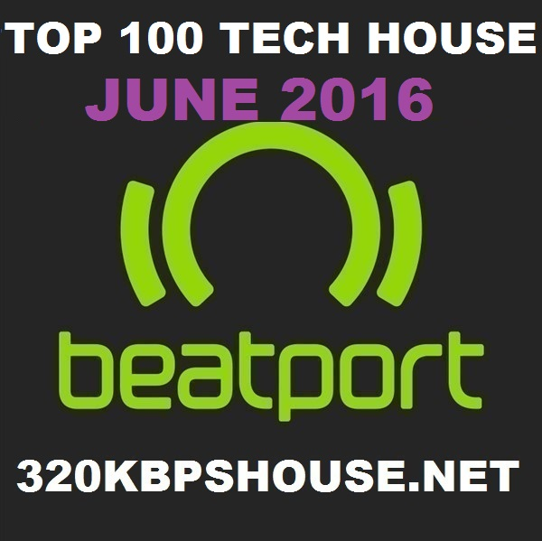 Beatport top 100 tech house download june 2016 for Top deep house tracks of all time