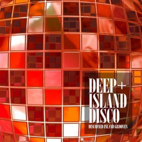 VA - Deep Island Disco Discofied Island Grooves (2016)