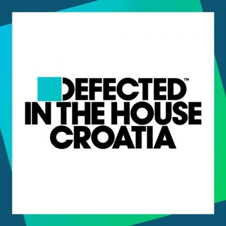 VA - Defected In The House Croatia [Defected]