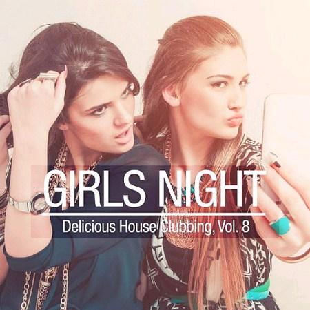 VA - Girls Night - Delicious House Clubbing, Vol. 8 (2016)