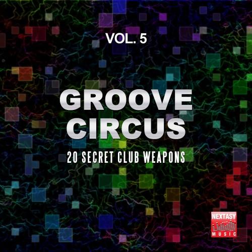 VA - Groove Circus Vol.5 (20 Secret Club Weapons) (2016)