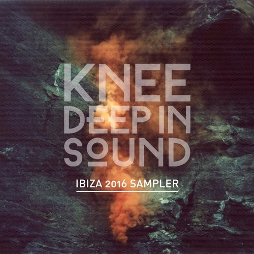 VA - Knee Deep in Sound- Ibiza 2016 Sampler