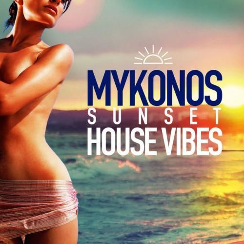 VA - Mykonos Sunset House Vibes (2016)