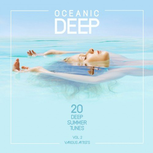 VA - Oceanic Deep 20 Deep Summer Tunes Vol.2 (2016)