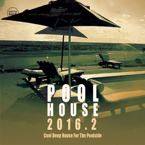 VA - Pool House - 2016 2 Cool Deep House For The Poolside (2016)