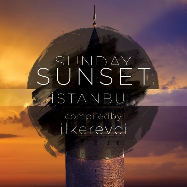 VA - Sunday Sunset Istanbul (Compiled by Ilker Evci) (2016)