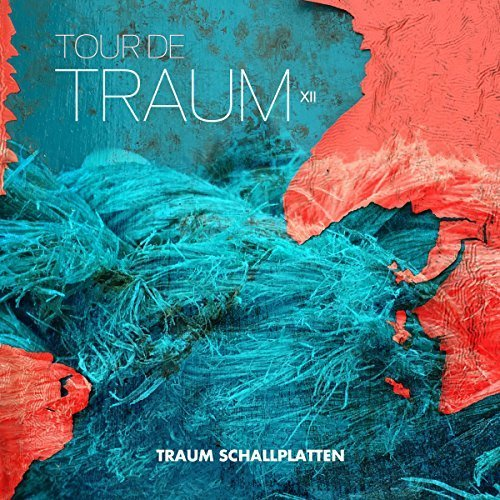 VA - TOUR DE TRAUM XII Mixed By Riley Reinhold (2016)