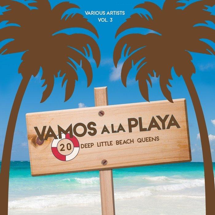 VA - Vamos a La Playa, Vol. 3 (20 Deep Little Beach Queens) (2016)