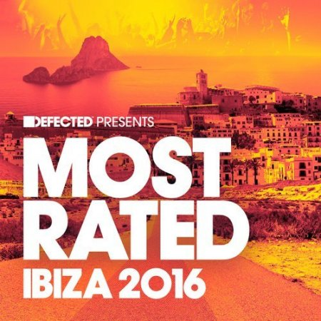 VA - Defected Presents Most Rated Ibiza 2016