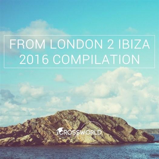 VA - From London 2 Ibiza 2016 Compilation