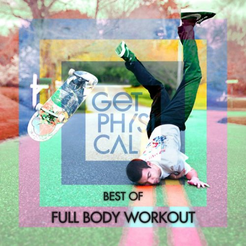VA - Get Physical Presents Best Of Full Body Workout