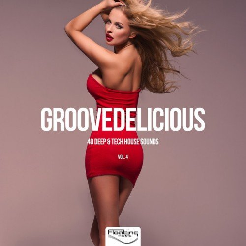 VA - Groovedelicious Vol.4 40 Deep and Tech House Sounds (2016)