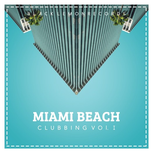 VA - Miami Beach Clubbing Vol 1 (2016)
