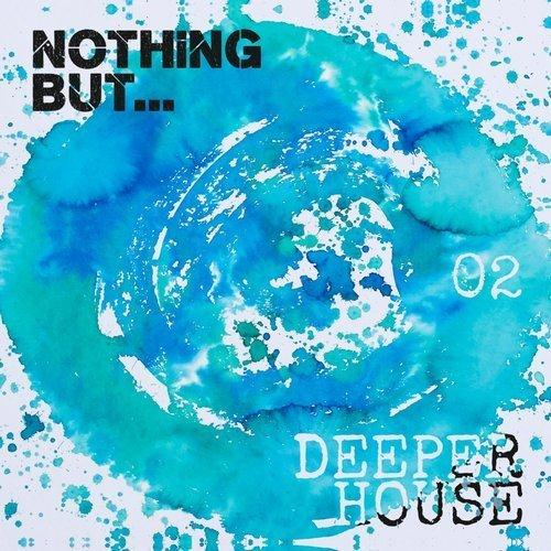 VA - Nothing But... Deeper House, Vol. 2 (2016)