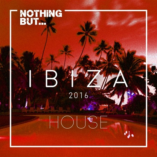VA - Nothing But... Ibiza House (2016)