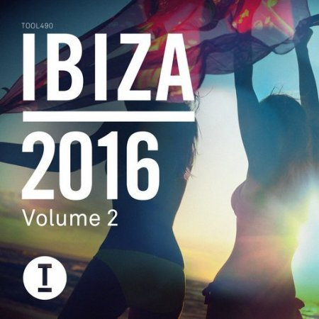 VA - Toolroom Ibiza 2016 Vol 2 (Unmixed Tracks)