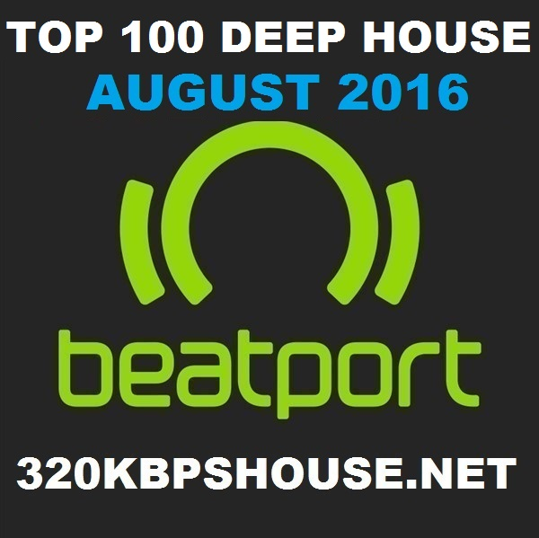 AUGUST DEEP HOUSE-TOP-100-DOWNLOAD-2016-2