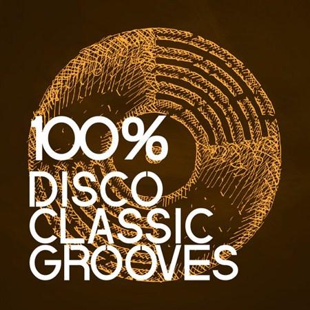 VA - 100% Disco Classic Grooves