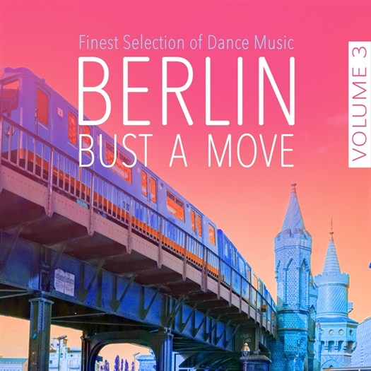 VA - Berlin Bust A Move Vol 3  - Finest Selection Of Dance Music (2016)