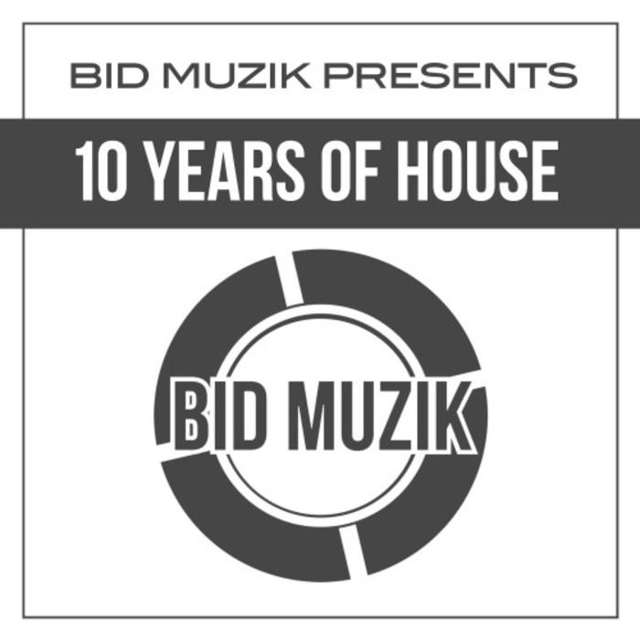 VA - Bid Muzik Presents 10 Years Of House (2016)