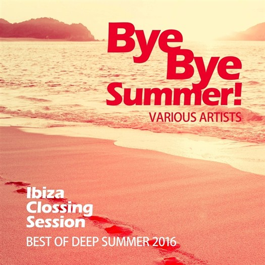 VA - Bye Bye Summer! (Best Of Deep Summer 2016) (Ibiza Clossing Session)