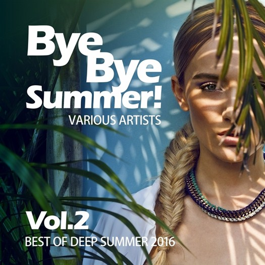 VA - Bye Bye Summer! (Best Of Deep Summer 2016) Vol. 2