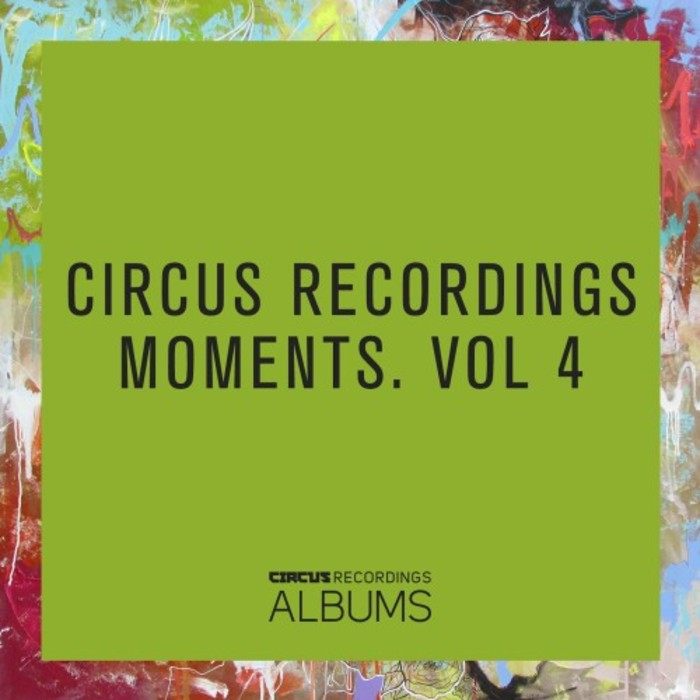 VA - Circus Recordings Moments Vol 4 (2016)