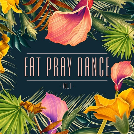 VA - Eat Pray Dance Vol 1 (2016)