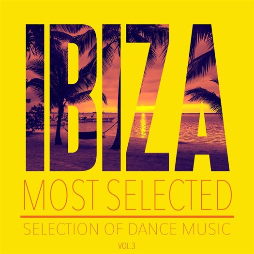 VA - Ibiza Most Selected Vol 3 - Selection Of Dance Music (2016)
