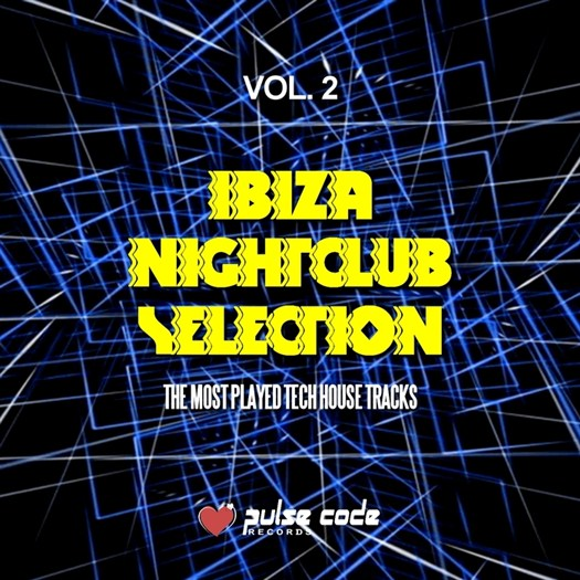VA - Ibiza Nightclub Selection Vol 2 (The Most Played Tech House Tracks)