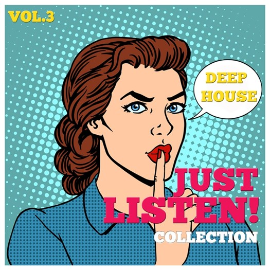VA - Just Listen! Collection Vol 3 (Finest Selection Of Deep House) (2016)