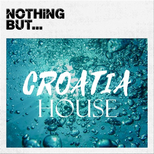 VA - Nothing But... Croatia House (2016)