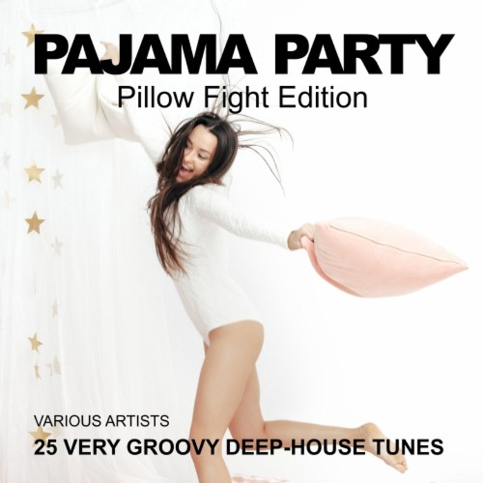 VA - Pajama Party (Pillow Fight Edition) (25 Very Groovy Deep House Tunes)