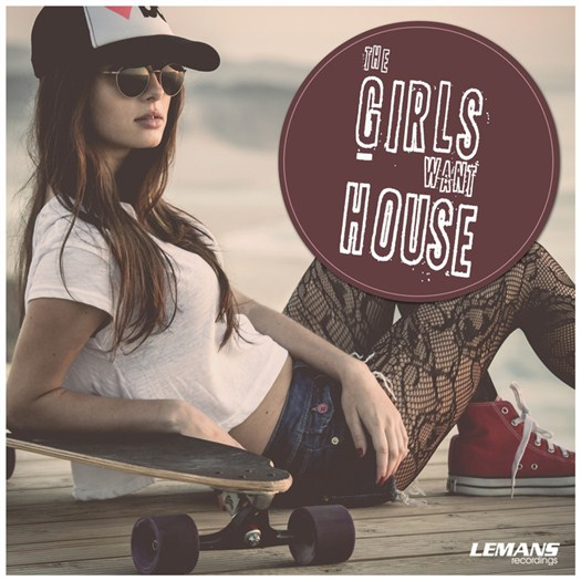 VA - The Girls Want House (2016)