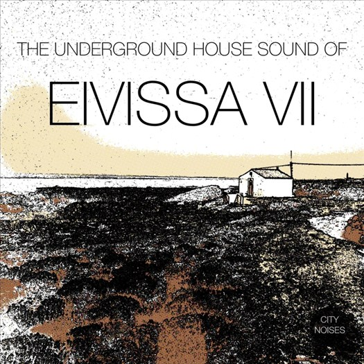 VA - The Underground House Sound Of Eivissa Vol 7 (2016)