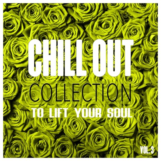 VA - Chill Out Collection, To Lift Your Soul Vol 3 (2016)